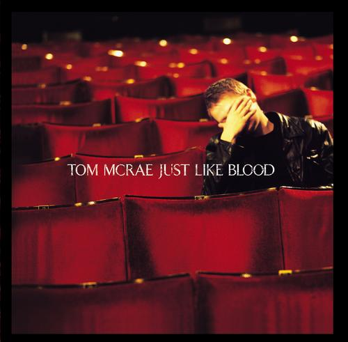 Tom McRae, Just Like Blood